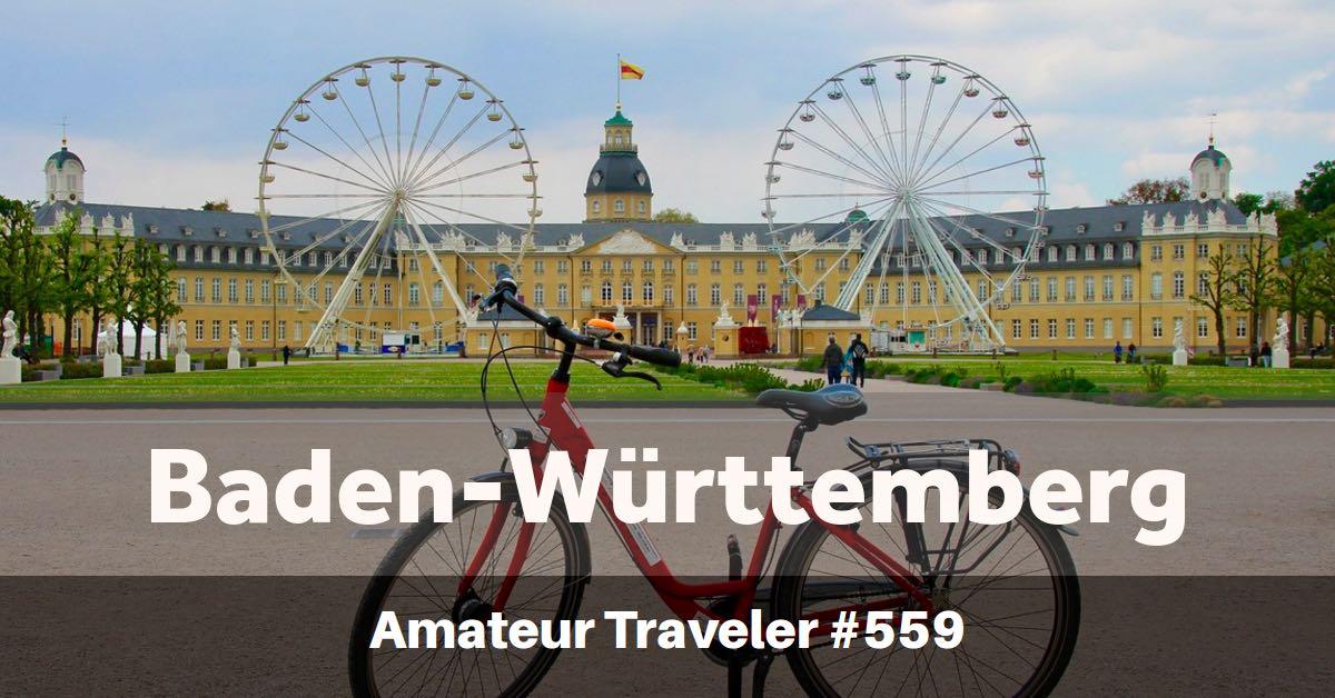 Travel to Baden-Württemberg, Germany (Podcast)