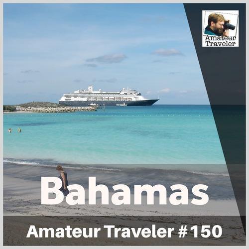 Travel to the Bahamas – Episode 150
