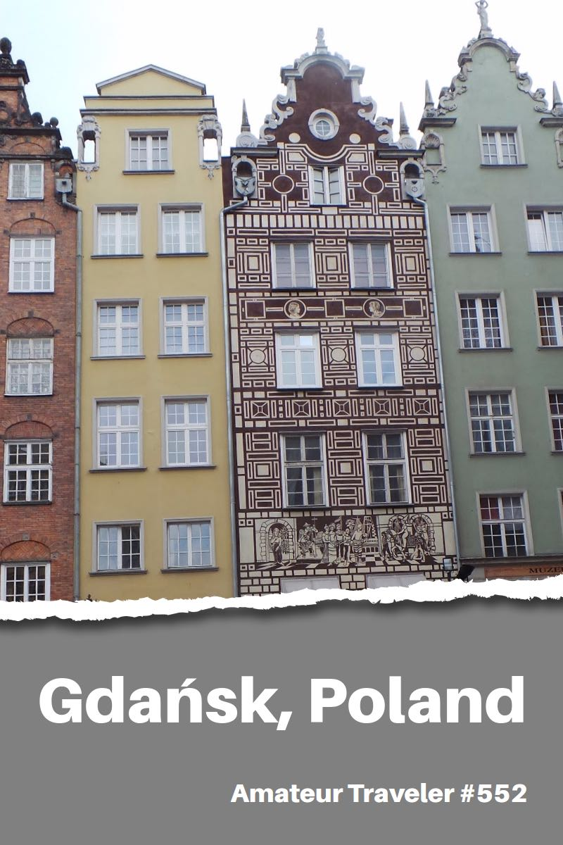 Travel to Gdansk Poland - A One Week Itinerary (Podcast)