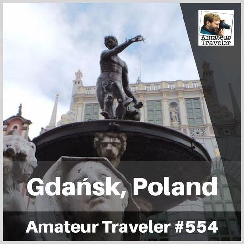 Travel to Gdansk, Poland – Episode 554