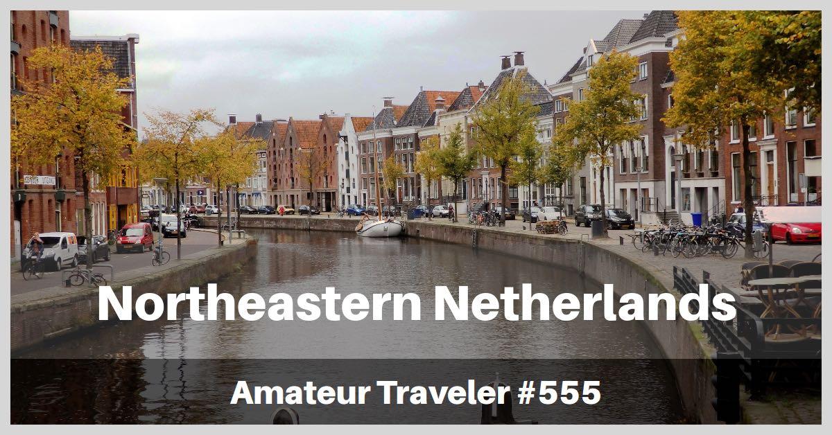 Travel to Northeastern Netherlands (Podcast)