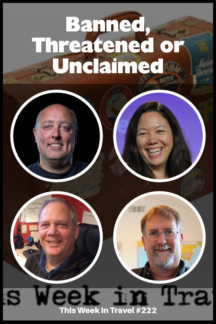 Banned, Threatened or Unclaimed - This Week in Travel #222
