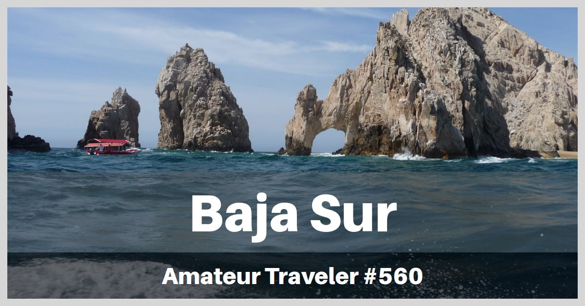 Travel to Baja Sur in Mexico (Podcast)