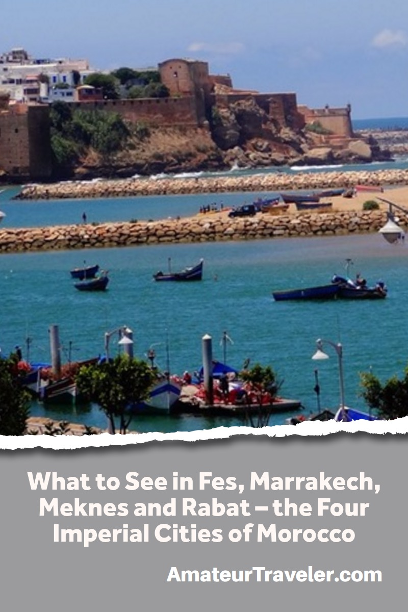 What to See in Fes, Marrakech, Meknes and Rabat – the Four Imperial Cities of Morocco