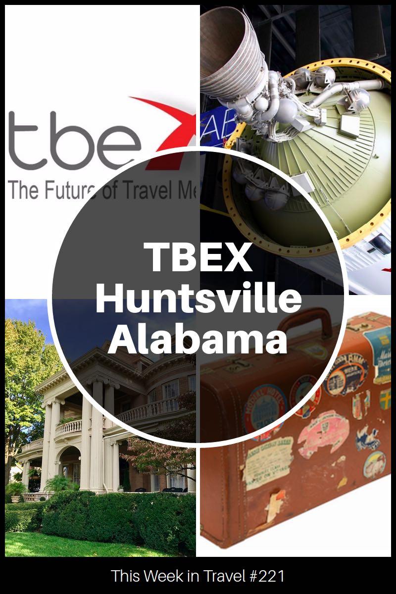 TBEX Huntsville, Alabama 2017 - This Week in Travel (podcast)