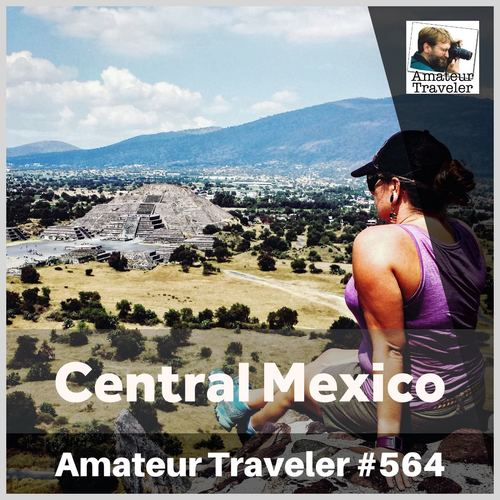 Road Trip in Central Mexico – Episode 564