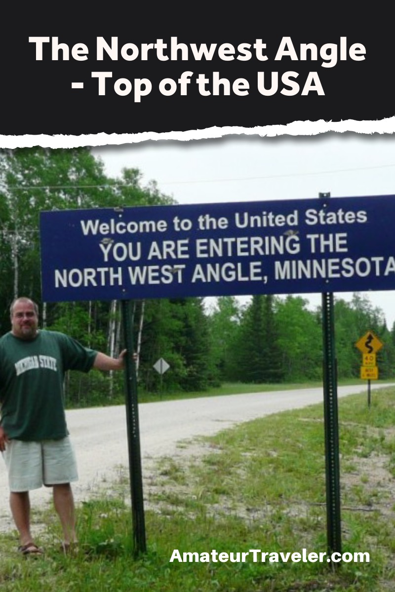 The Northwest Angle - Top of the (Continental) USA