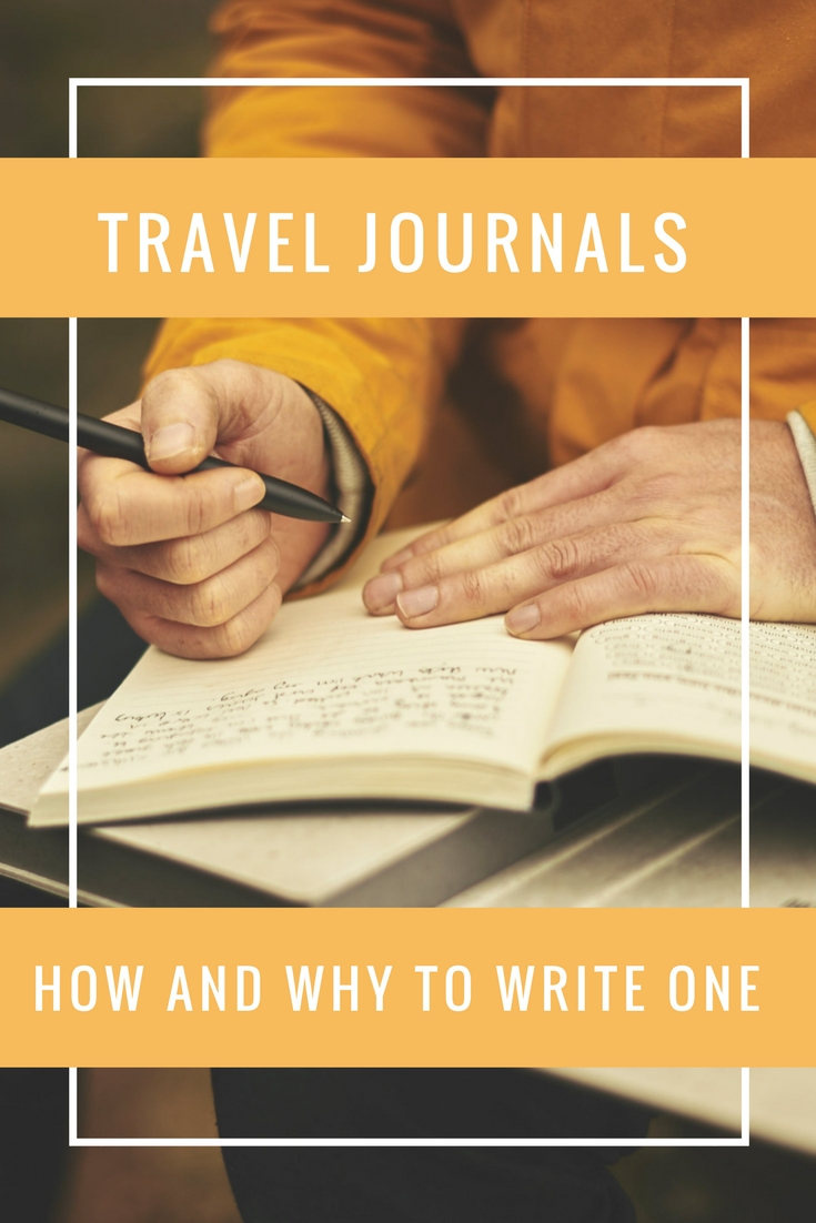 Travel Journals - How and Why to Write One