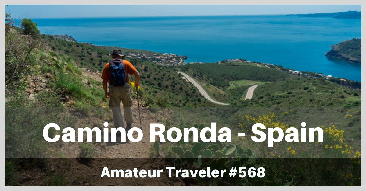 Hiking the Camino de Ronda in Northern Spain (Podcast)