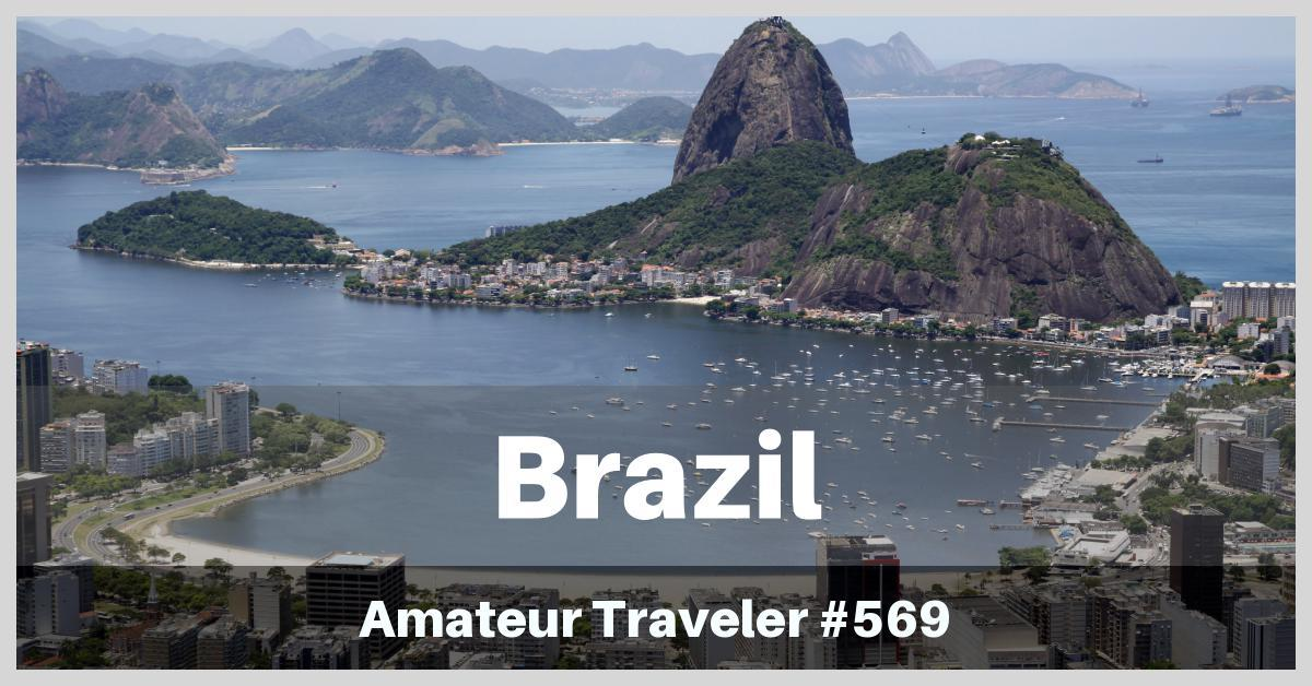 Travel to Brazil - a One Week Itinerary (Podcast)