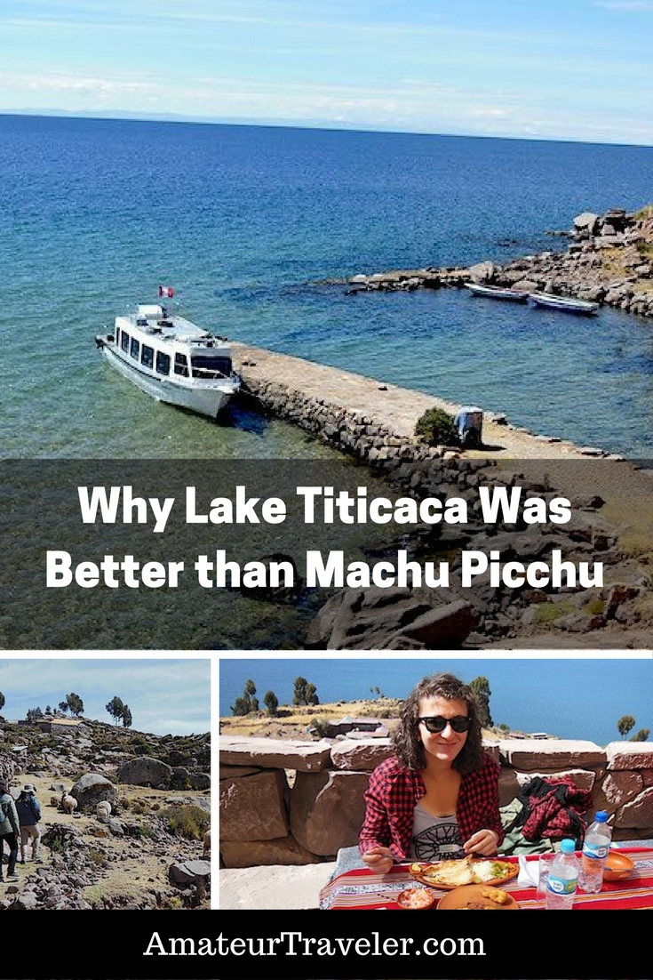 Why Lake Titicaca Was Better than Machu Picchu