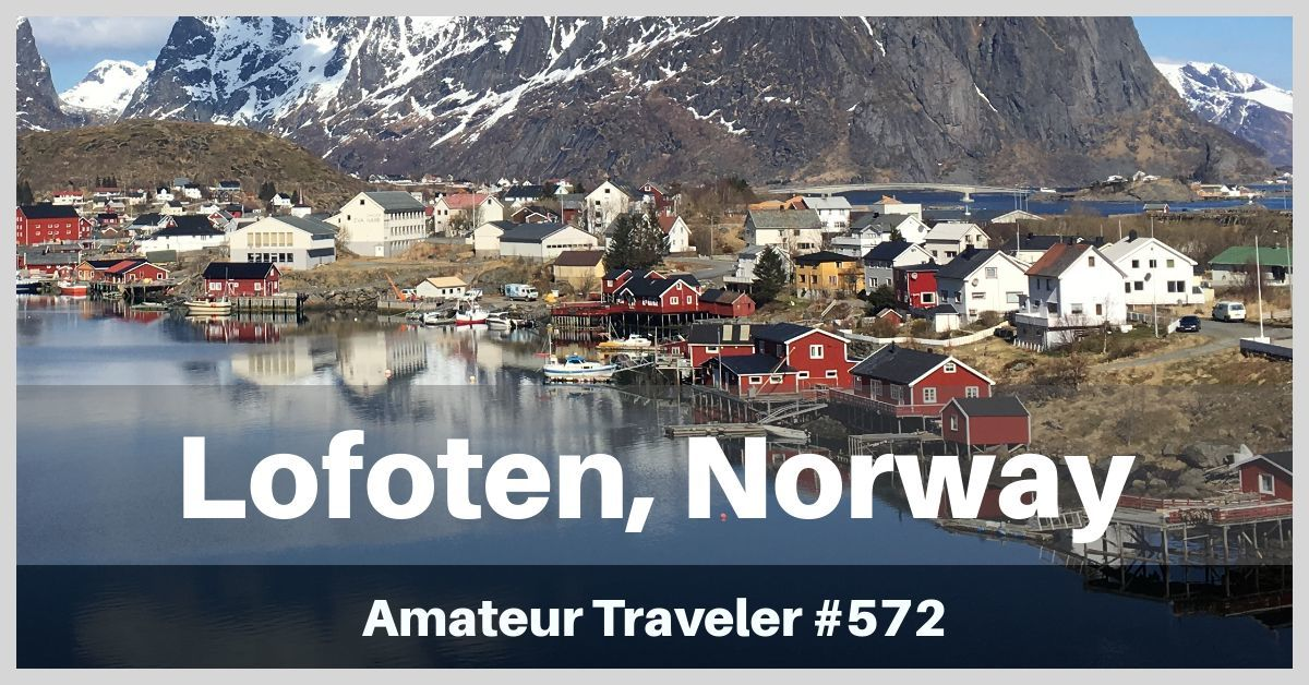 Travel to the Lofoten Islands of Norway, what to do and see on a 4 day itinerary in this beautiful archipelago, 150 miles above the Arctic Circle