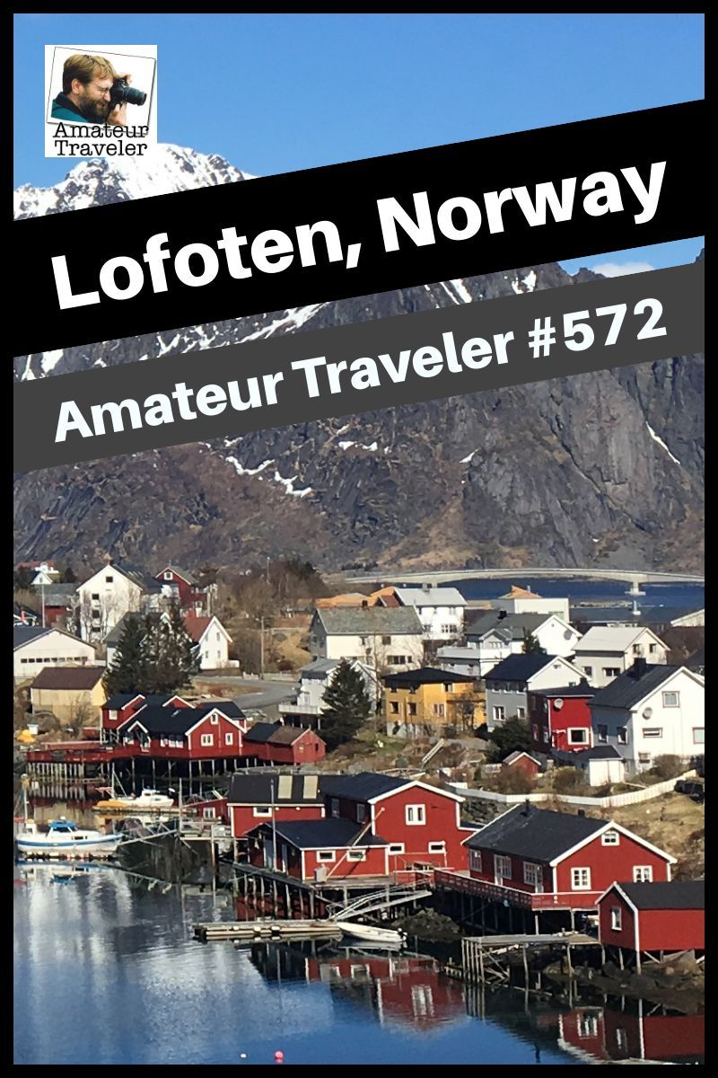 Travel to the Lofoten Islands of Norway, what to do and see on a 4-day itinerary in this beautiful archipelago, 150 miles above the Arctic Circle