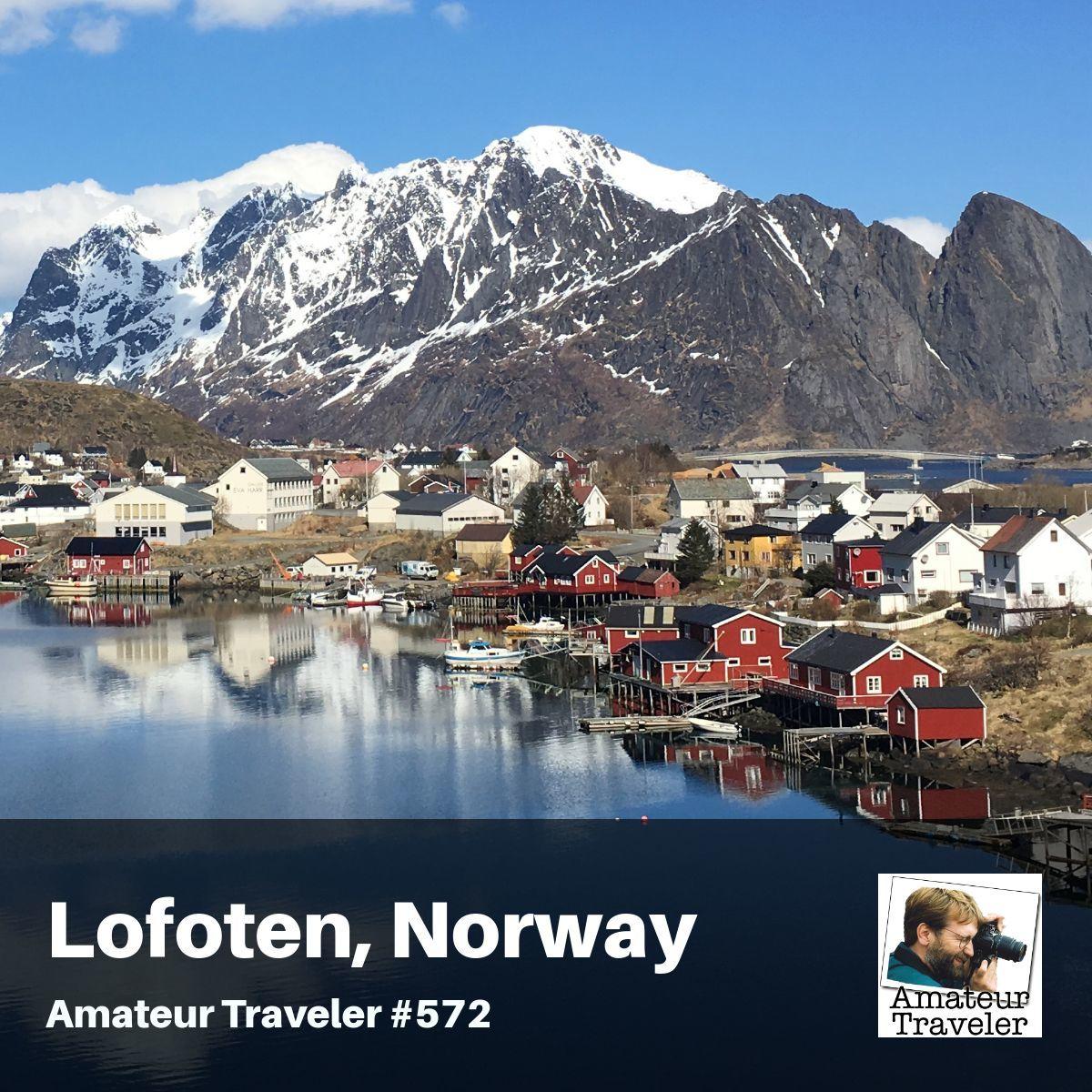 Travel to the Lofoten Islands of Norway – Episode 572