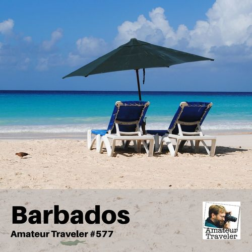 Travel to Barbados – Episode 577