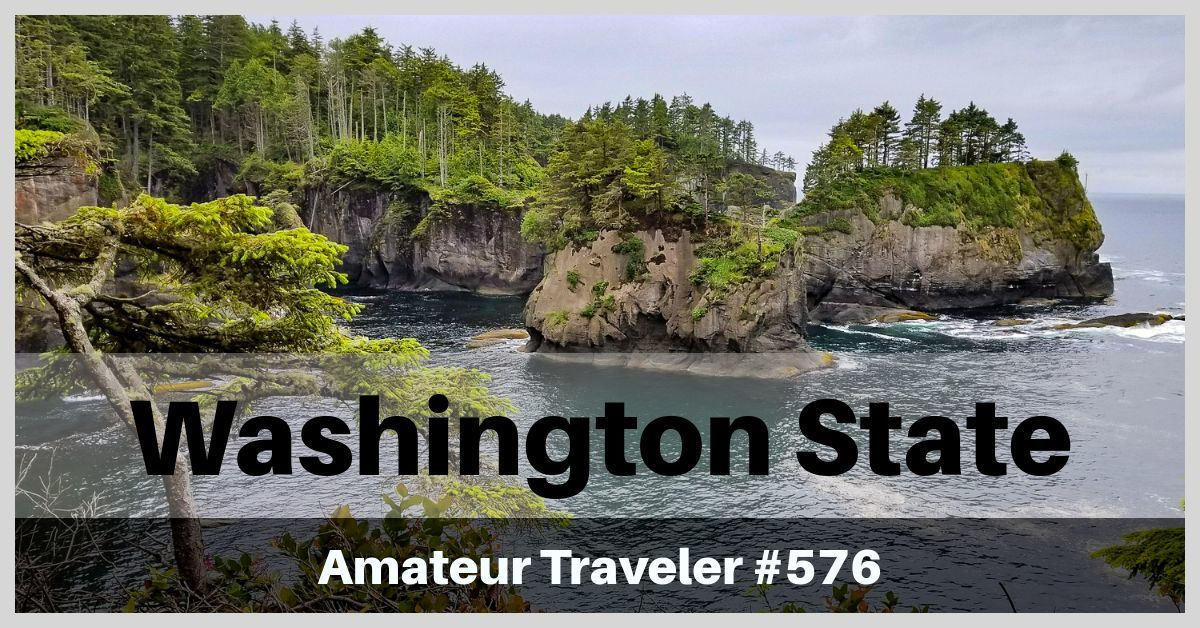 Travel to Washington State - A 7-10 day Road Trip through forests, wine country and mountains (podcast)