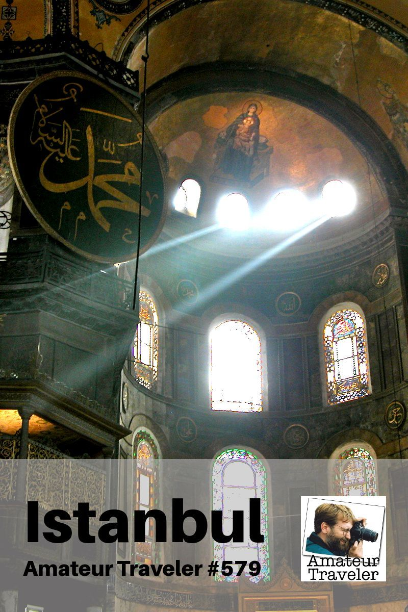 Travel to Istanbul - A One Week Itinerary (Podcast) - mosques, churches, palaces, ancient walls, and food