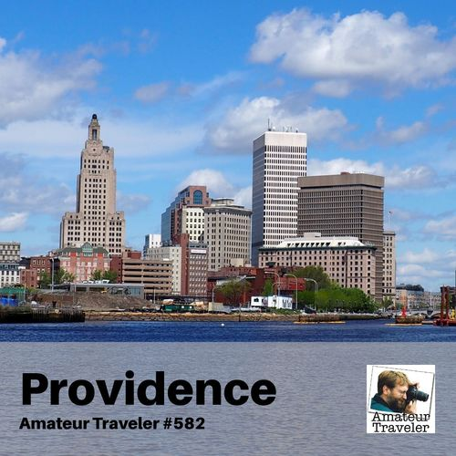 Travel to Providence, Rhode Island – Episode 582