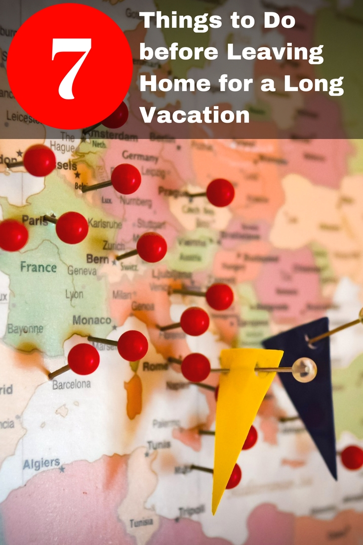 7 Things to Do before Leaving Home for a Long Vacation