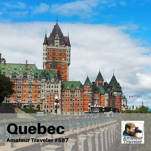 Travel to Quebec – Episode 587