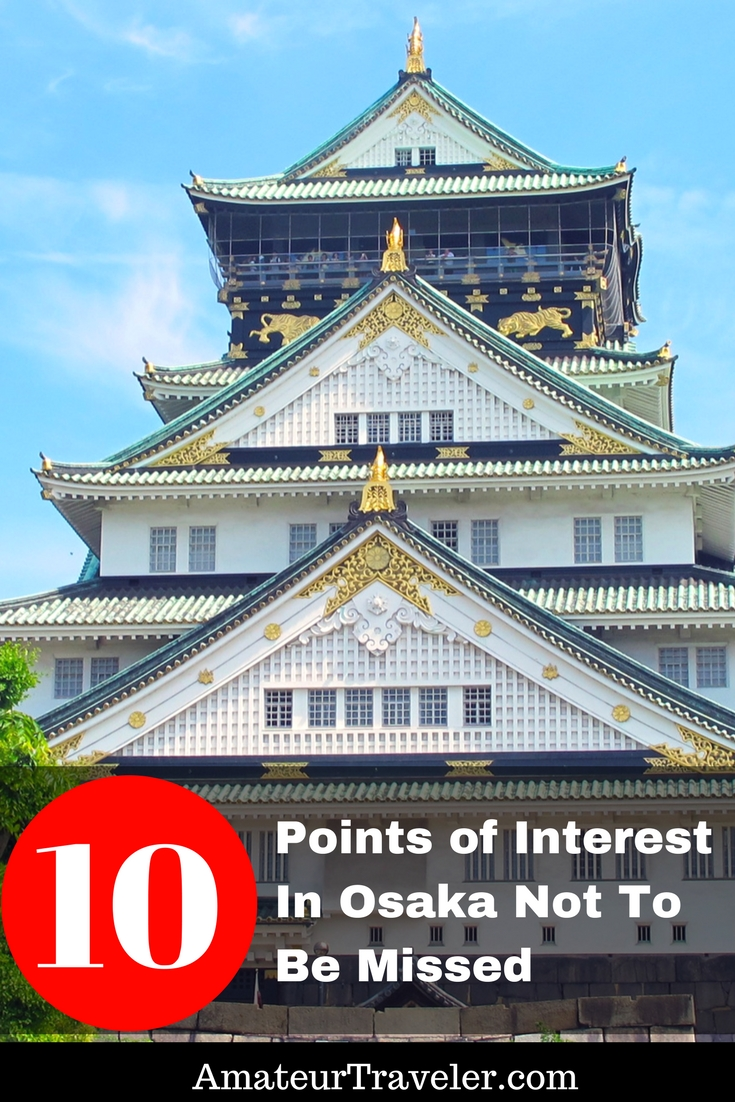 10 Points of Interest In Osaka Not To Be Missed 10 Things to do in Osaka Japan #travel #japan #osaka #thingstodo