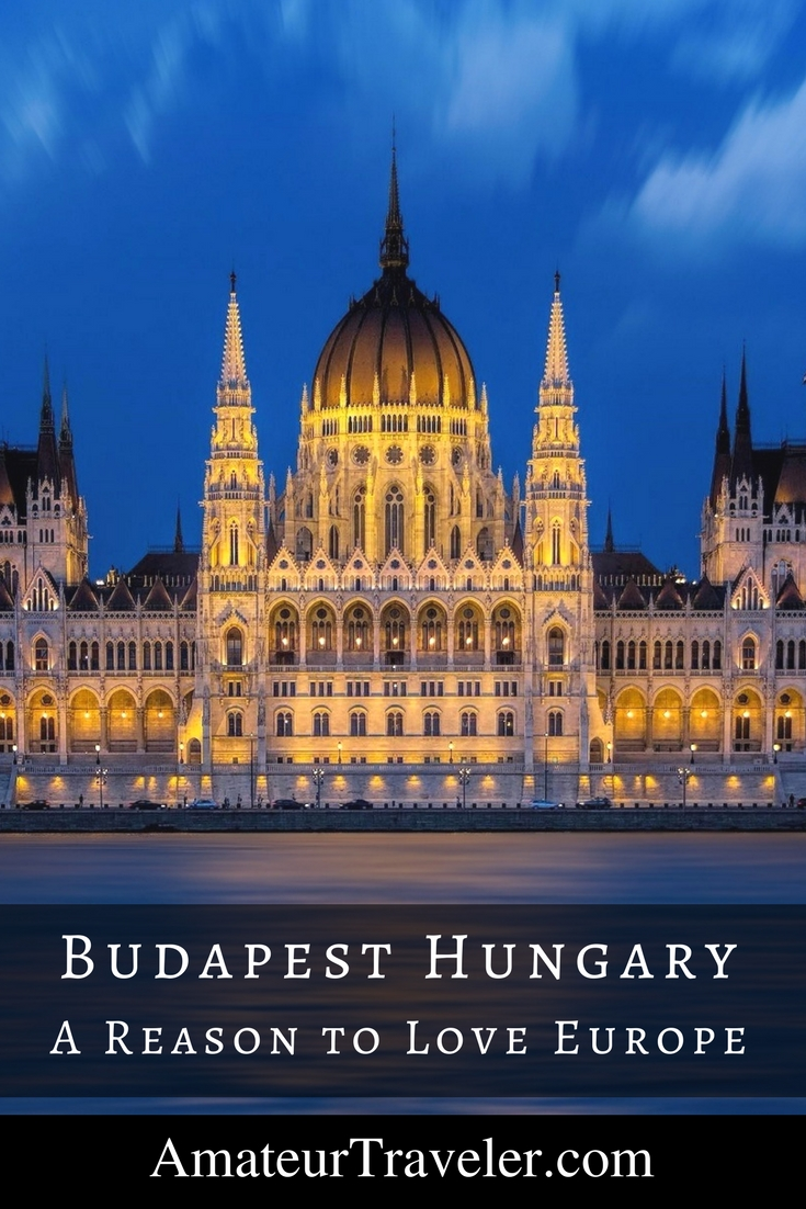 Budapest Hungary – A Reason to Love Europe