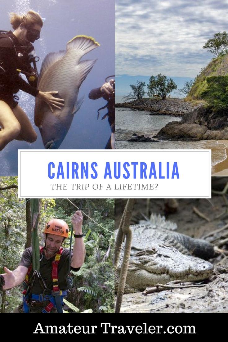 Cairns Australia, the Trip of a Lifetime?