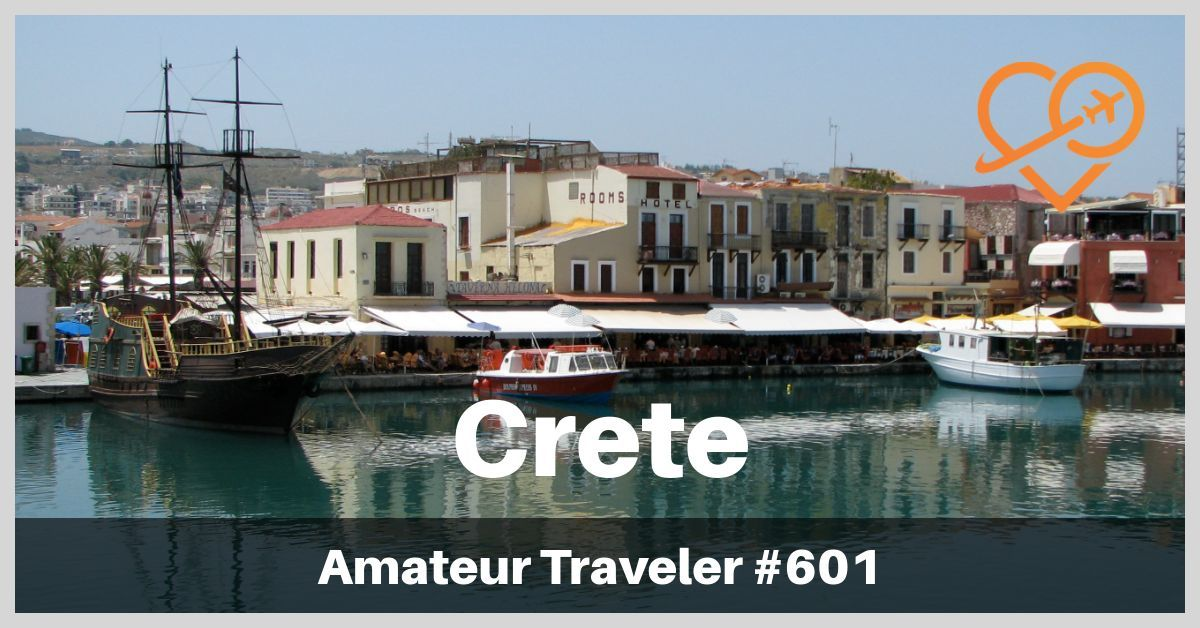 Things to Do in Crete - Travel to the Island of Crete in Greece (Podcast)