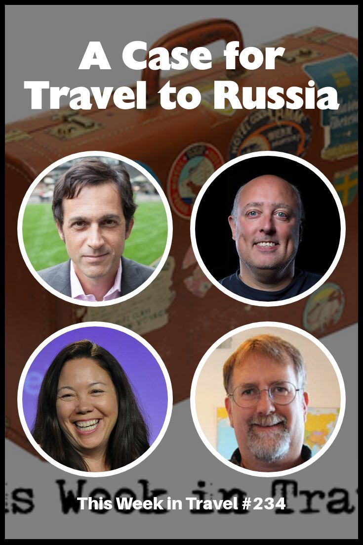 A Case for Travel to Russia - This Week in Travel (Podcast)