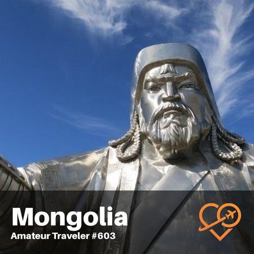 Travel to Mongolia – Episode 603