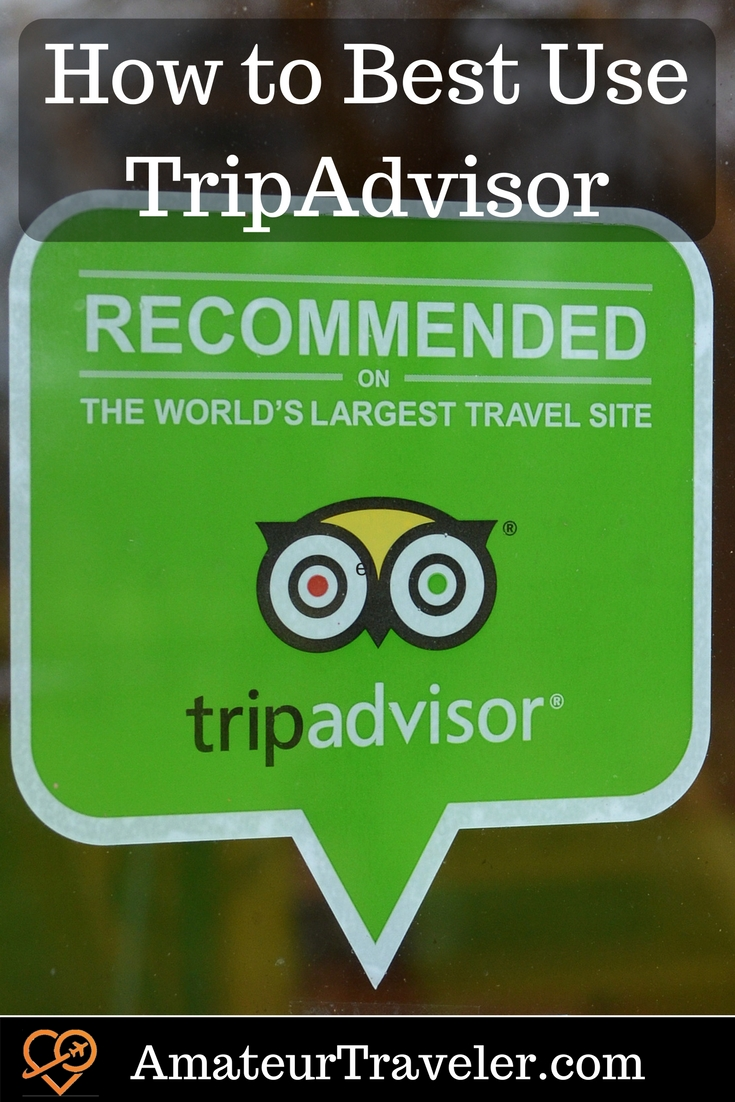 How to Best Use TripAdvisor
