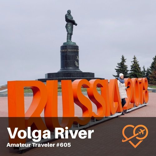 Travel Along the Volga River in Russia – Episode 605