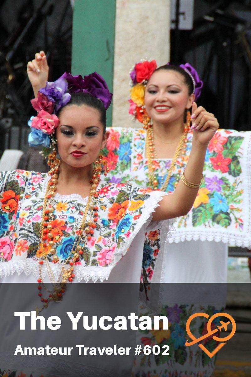 Travel to Merida and the Yucatan Peninsula of Mexico (Podcast)