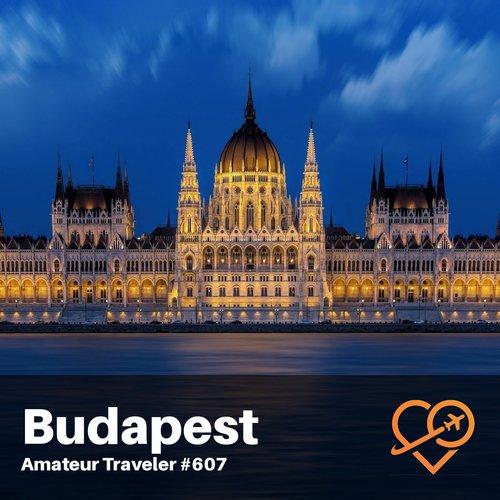 Travel to Budapest, Hungary – Episode 607