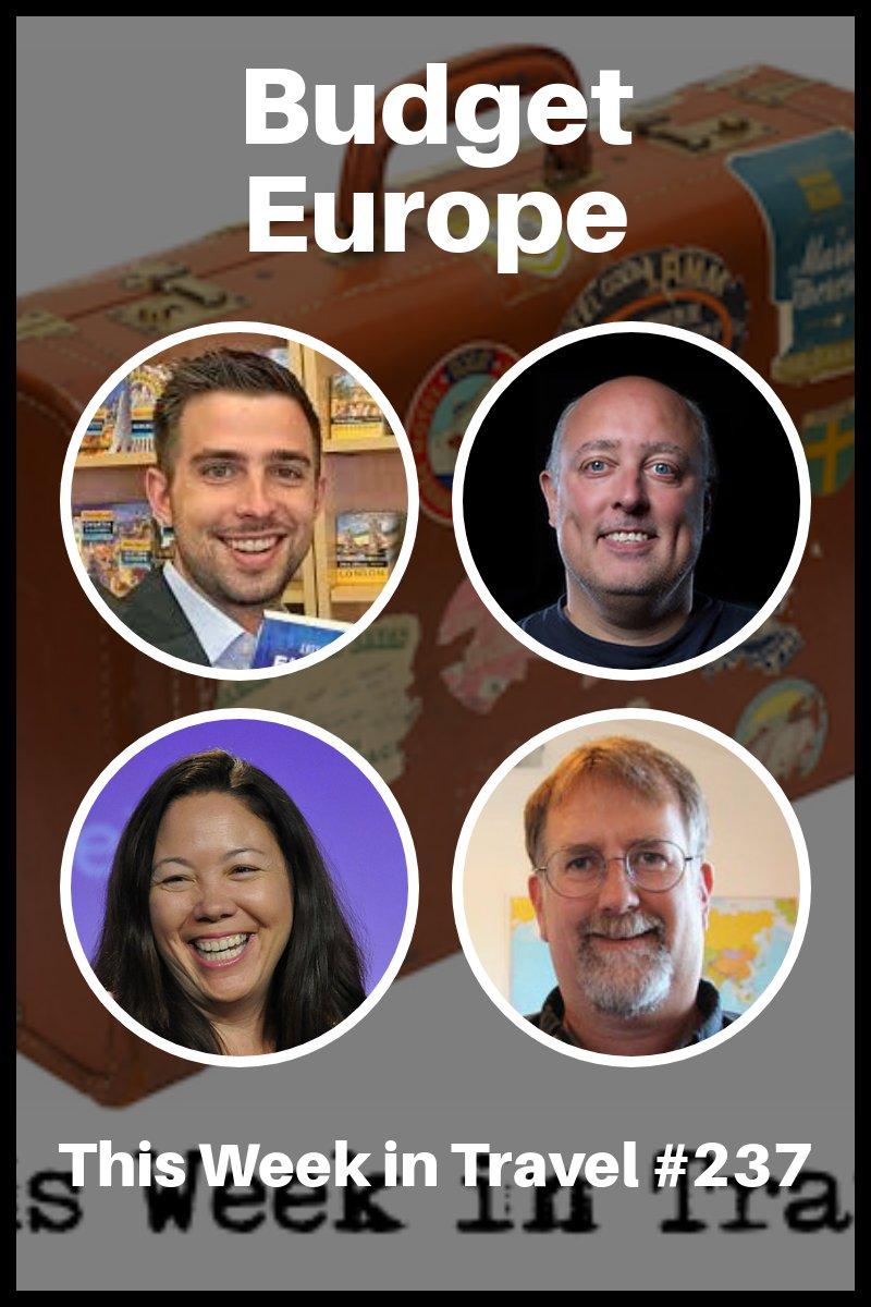 Budget European Travel - This Week in Travel #237