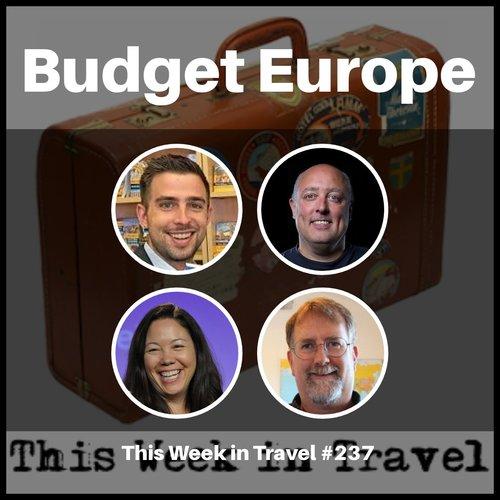 Budget European Travel – This Week in Travel #237