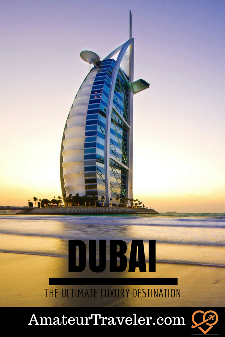 Dubai – The Ultimate Luxury Travel Destination