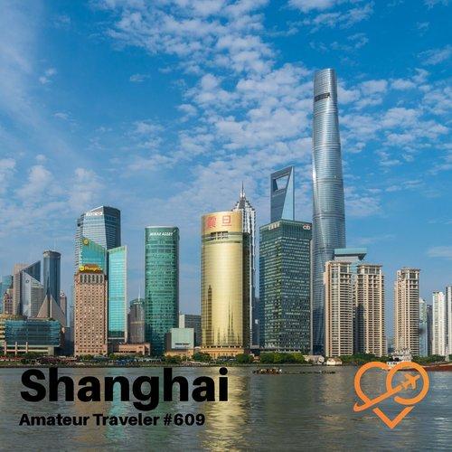 Travel to Shanghai – Episode 609