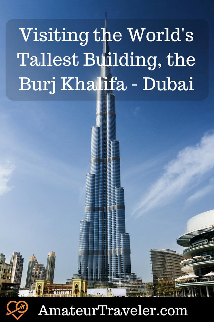 Visiting the World's Tallest Building, the Burj Khalifa - Dubai