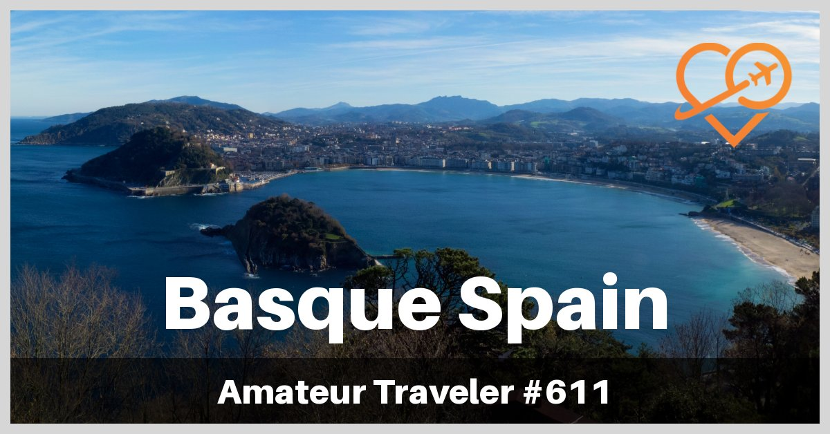 What to Do, See and Eat in the Basque Region of Spain - Bilbao, Pamplona and San Sebastian (Podcast)