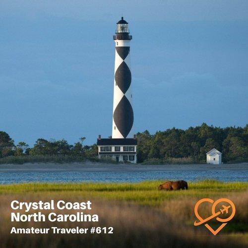 Travel to the Crystal Coast of North Carolina – Episode 612