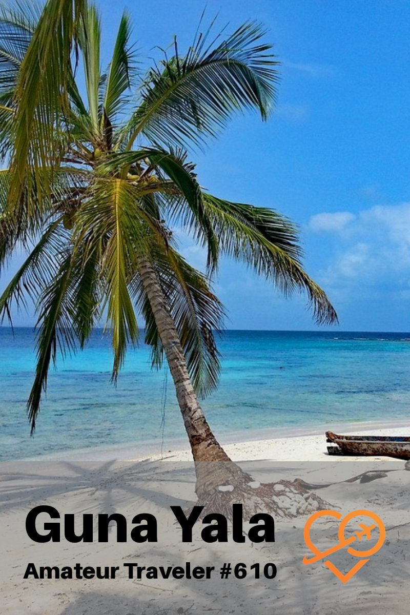 Travel to Guna Yala, Panama - A Small Boat Cruise in Remote Islands (Podcast) #travel #panama #islands #tropical #podcast