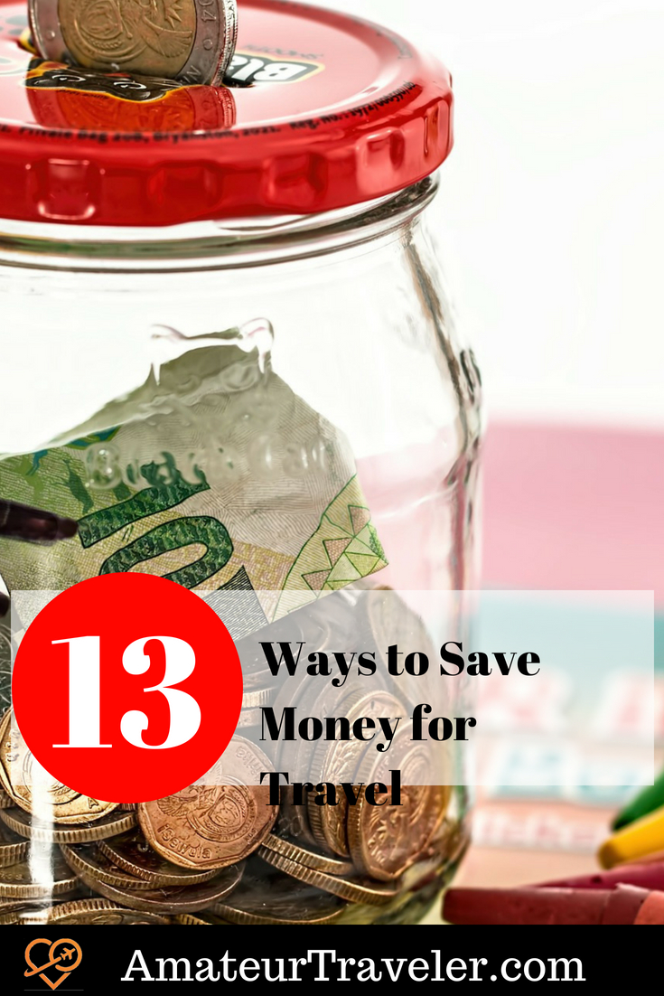 13 Ways to Save Money for Travel #travel #money #budgettravel