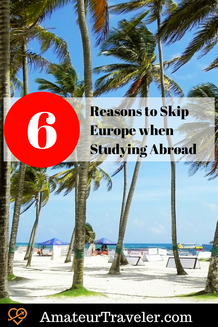 6 Reasons to Skip Europe when Studying Abroad #student #travel #studyabroad