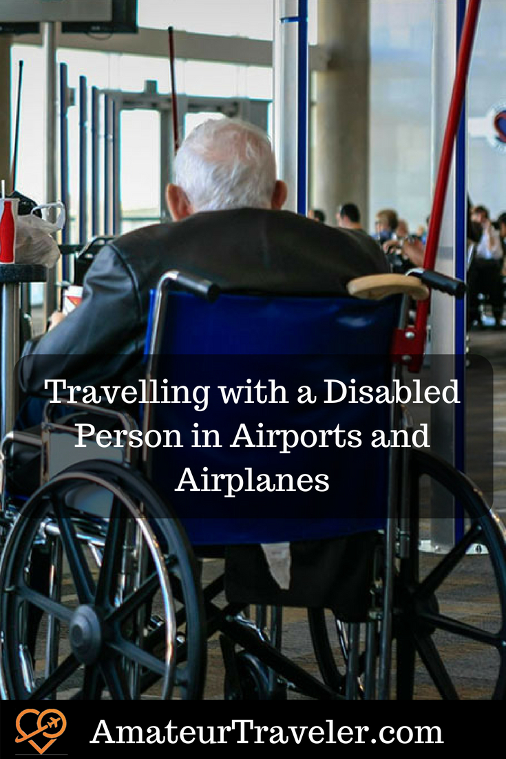 Flying with Disability, Tips for Travelling with a Disabled Person in Airports and Airplanes #wheelchair #airport #airline #travel