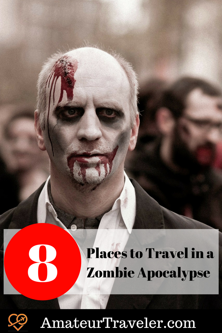 8 Places to Travel in case of a Zombie Apocalypse #travel #zombie