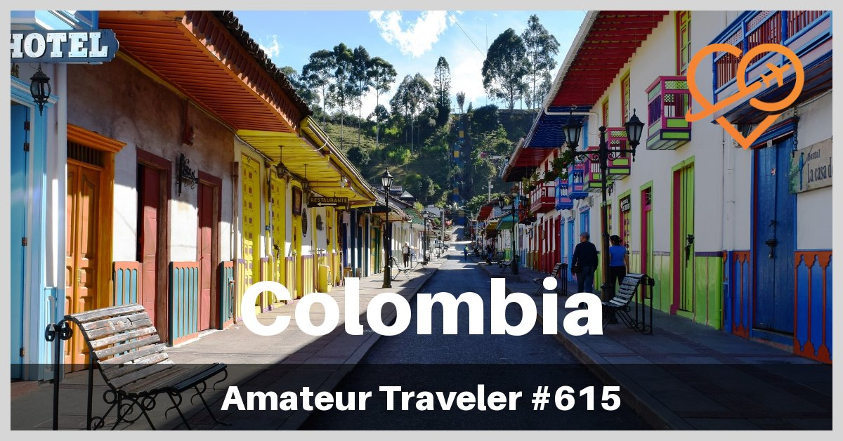 Travel to the Coffee Region of Colombia - Amateur Traveler Episode 615