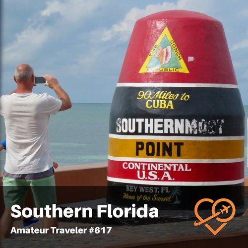 Travel to Southern Florida – Miami, The Everglades, The Florida Keys, Key West – Episode 617