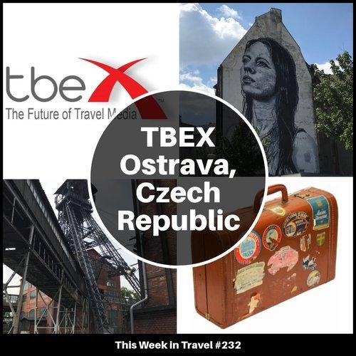 TBEX Europe 2018 Ostrava, Czech Republic – This Week in Travel #238
