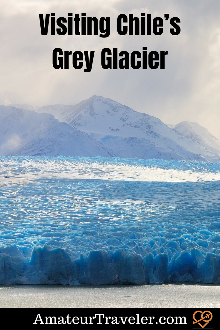 Visiting Chile's Grey Glacier #chile #travel #Patagonian
